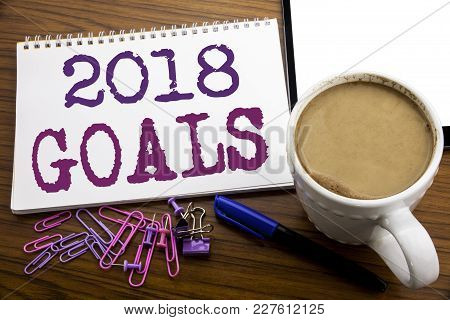 Goals 2018 - Message Appearing Behind Ripped Brown Paper. Targets, Goal, Dreams And New Year's Promi