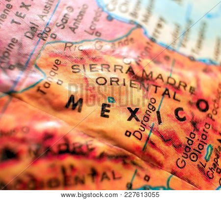 Mexico Border Map Isolated Focus Macro Shot On Globe For Travel Blogs, Social Media, Web Banners And