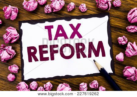 Hand Writing Text Caption Inspiration Showing Tax Reform. Business Concept For Government Change In