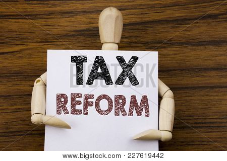 Conceptual Hand Writing Text Caption Inspiration Showing Tax Reform. Business Concept For Government