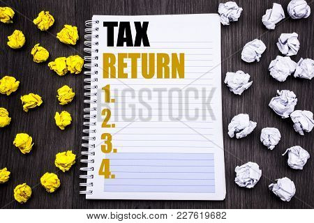 Conceptual Hand Writing Text Caption Showing Tax Return. Business Concept For Taxation Refund Writte