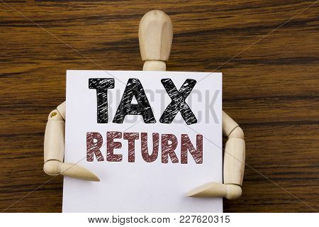 Conceptual Hand Writing Text Caption Inspiration Showing Tax Return. Business Concept For Taxation R