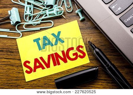 Handwriting Announcement Text Showing Tex Savings . Business Concept For Tax Savings Extra Money Ref