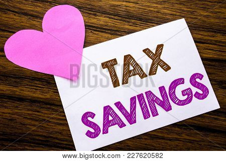 Conceptual Hand Writing Text Showing Tex Savings . Concept For Tax Savings Extra Money Refund Writte