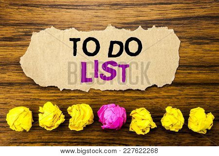 Handwriting Text   To Do List. Concept For Plan Lists Remider Written On Sticky Paper Reminder, Wood