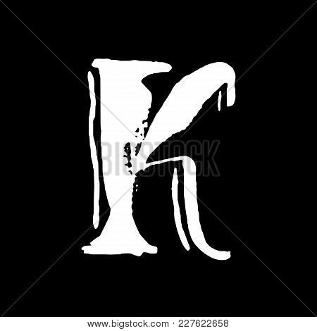 Letter K. Handwritten By Dry Brush. Rough Strokes Textured Font. Vector Illustration. Grunge Style V
