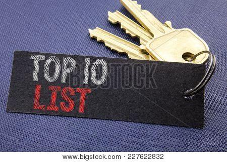 Handwritten Text Showing Top 10 Ten List. Business Concept Writing For Success Ten List Written On N
