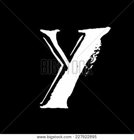 Letter Y. Handwritten By Dry Brush. Rough Strokes Textured Font. Vector Illustration. Grunge Style V