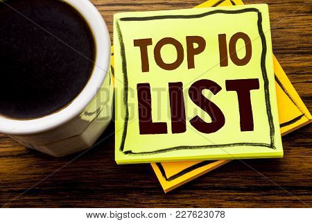 Handwritten Text Showing Top 10 Ten List. Business Concept For Success Ten List Written On Sticky No