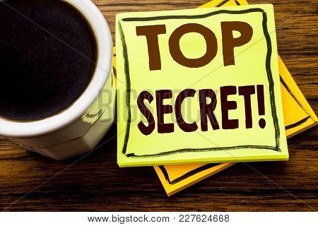 Handwritten Text Showing Top Secret. Business Concept For Military Top Secret Written On Sticky Note
