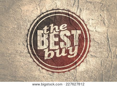 Abstract Stamp. Graphic Design Element. Distressed Grunge Texture. The Best Buy Text