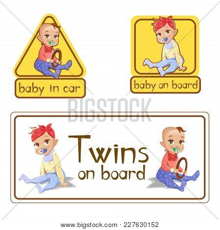 Baby In Car Sign Stickers Vector Illustration. Twins Girl And Boy Baby On Board With Steering Wheel