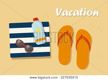 Vacation. Flip- Flops In The Sand With Towel, Sun Glasses And Cream From Tan
