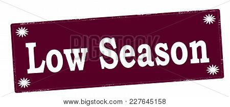 Rubber Stamp With Text Low Season Inside, Vector Illustration