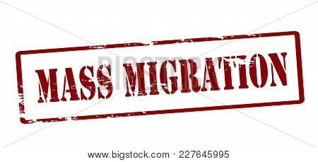 Rubber Stamp With Text Mass Migration Inside, Vector Illustration