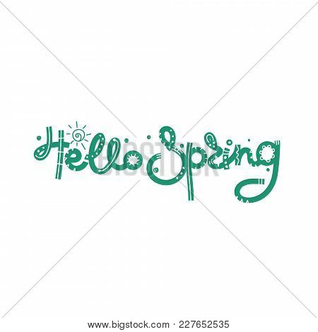 Hello Spring. Cute Creative Hand Drawn Lettering. Freehand Style. Doodle. Letters With Ornament. Spr