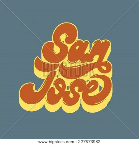 San Jose. Vector Handwritten Lettering. Template For Card, Poster, Banner, Print For T-shirt.