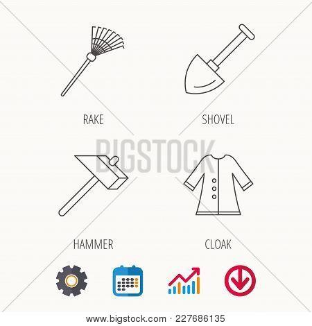 Shovel, Hammer And Cloak Icons. Rake Linear Sign. Calendar, Graph Chart And Cogwheel Signs. Download