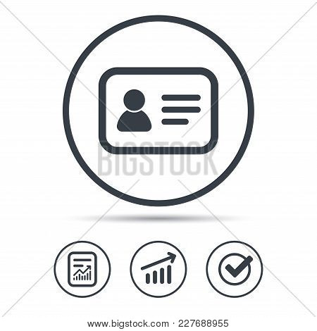 Id Card Icon. Personal Identification Document Symbol. Report Document, Graph Chart And Check Signs.