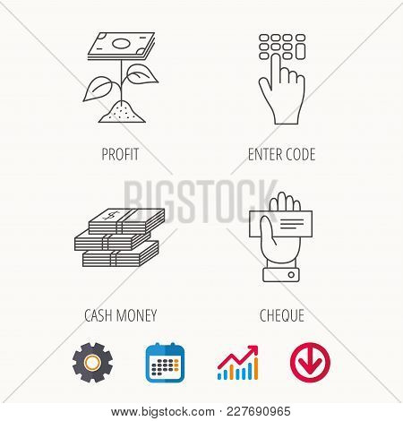Cash Money, Cheque And Profit Icons. Enter Code Linear Sign. Calendar, Graph Chart And Cogwheel Sign