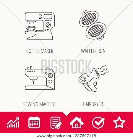 Coffee Maker, Sewing Machine And Hairdryer Icons. Waffle-iron Linear Sign. Edit Document, Calendar A