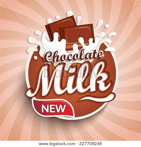 Logo, Label Of Fresh Chocolate Milk On Sunburst Background. Milky Splashing With Drops From Falling