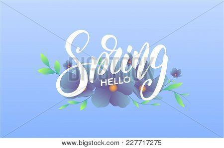 Spring. Banner With Trendy Spring Flowers. Trendy Script Lettering Design Hello Spring.