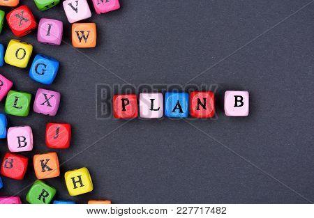 Plan B Word On Black Background Close-up