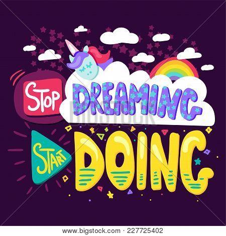 Stop Dreaming Start Doing. Motivation Concept. Vector