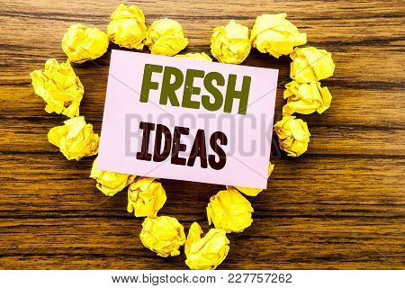 Word, Writing Fresh Ideas. Business Concept For Thinking Inspiration Inspire Creativity Written On S
