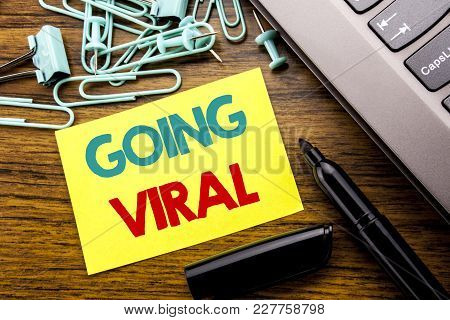 Handwriting Announcement Text Showing Going Viral. Business Concept For Social Viral Business Writte