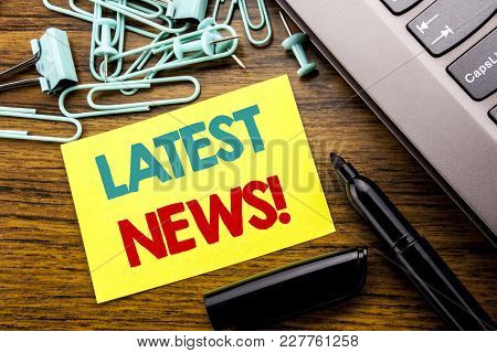 Handwriting Announcement Text Showing Latest News. Business Concept For Fresh Current New Story Writ