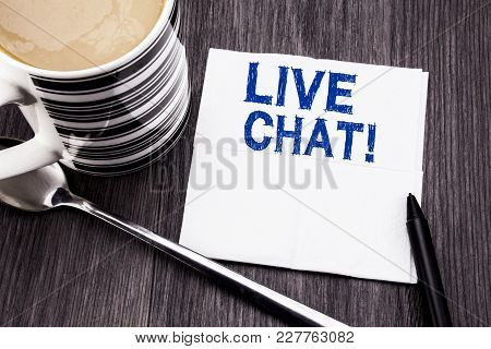 Handwritten Text Showing Live Chat . Business Concept For Communication Livechat Written On Tissue P