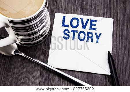 Handwritten Text Showing Love Story. Business Concept For Loving Someone Heart  Written On Tissue Pa