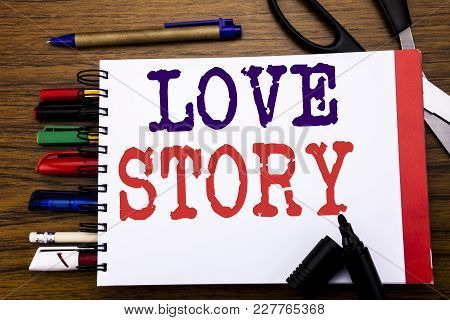Handwriting Announcement Text Showing Love Story. Business Concept For Loving Someone Heart  Written