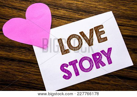 Conceptual Hand Writing Text Showing Love Story. Concept For Loving Someone Heart  Written On Sticky