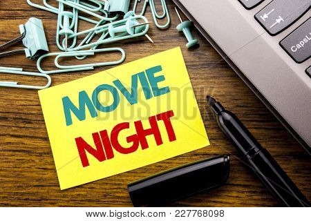 Handwriting Announcement Text Showing Movie Night. Business Concept For Wathing Movies  Written On S