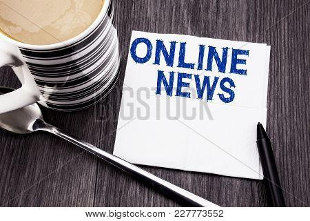 Handwritten Text Showing Online News. Business Concept For Online Newspaper Article Written On Tissu