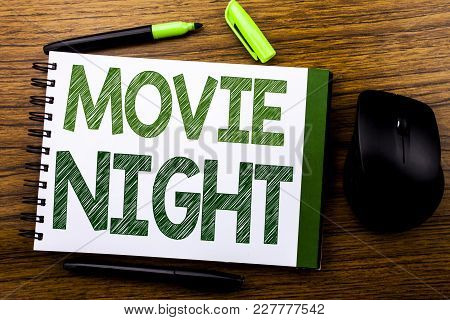 Handwriting Announcement Text Showing Movie Night. Business Concept For Wathing Movies  Written On N