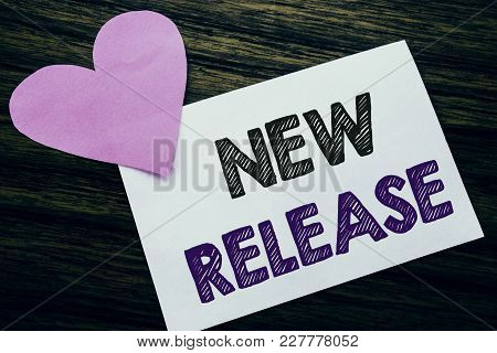 Conceptual Hand Writing Text Showing New Release . Concept For Technology Software Update Written On