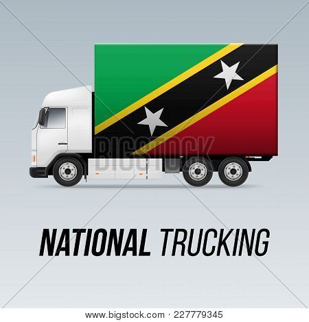 Symbol Of National Delivery Truck With Flag Of Federation Of Saint Kitts And Nevis. National Truckin