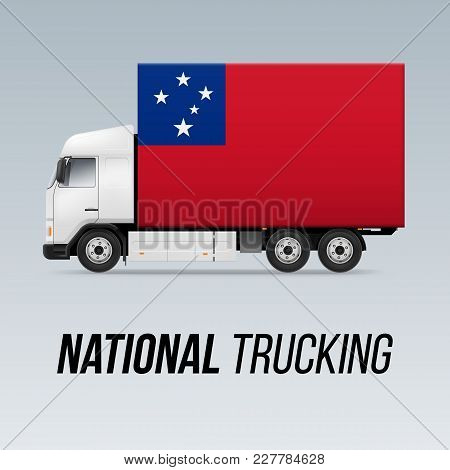 Symbol Of National Delivery Truck With Flag Of Samoa. National Trucking Icon And Samoan Flag