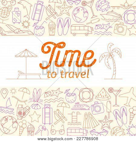 Colorful Time To Travel Banner. Travel Time Colored Poster With Sun, Palm Tree, Deckchair, Lifebuoy,
