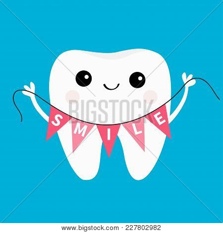 Healthy Tooth Icon Holding Bunting Flag Smile. Oral Dental Hygiene. Children Teeth Care. Cute Cartoo