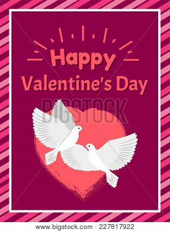 Happy Valentines Day Postcard With White Doves And Heart Silhouette Behind Cartoon Flat Vector Illus