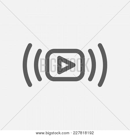 Video Stream Icon Line Symbol. Isolated Vector Illustration Of Live Streaming Sign Concept For Your