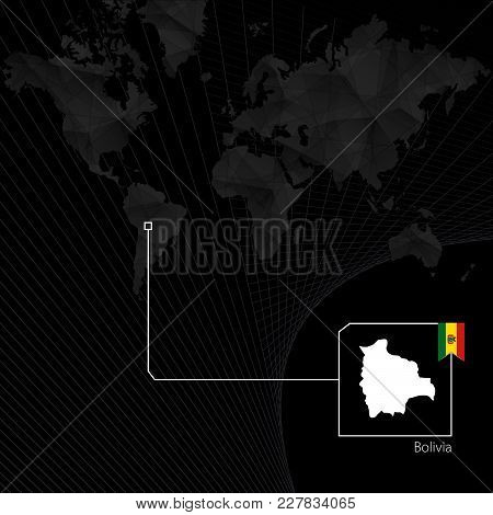 Bolivia On Black World Map. Map And Flag Of Bolivia.