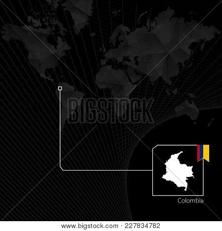 Colombia On Black World Map. Map And Flag Of Colombia.
