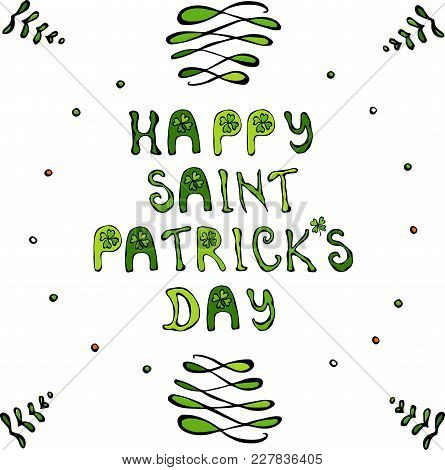 Happy Saint Patriks Day Lettering Poster Or Card.
