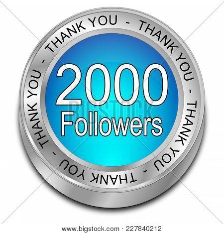 Blue 2000 Followers Thank You Button - 3d Illustration
